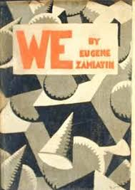 Yevgeny Zamyatin's We: Infinitely One with the Machine